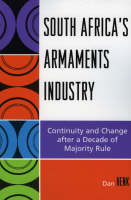 South Africa's Armaments Industry Continuity and Change After a Decade of Majority Rule by Dan Henk