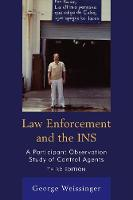 Law Enforcement and the INS A Participant Observation Study of Control Agents by George Weissinger