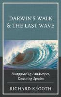 Darwin's Walk and The Last Wave Disappearing Landscapes, Declining Species by Richard Krooth