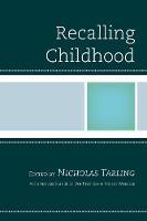 Recalling Childhood by Nicholas Tarling
