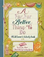 A Far, Far Better Thing to Do A Lit Lover's Activity Book by Joelle Herr