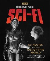 Turner Classic Movies: Must-See Sci-fi 50 Movies That Are Out of This World by Sloan De Forest, Roger Corman