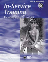 In-service Training for Aquatic Professionals by Ellis & Associates