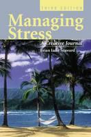 Managing Stress A Creative Journal by Brian Luke Seaward