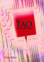 The Tao of Computing by Henry M. Walker