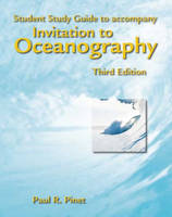Invitation to Oceanography Invitation to Oceanography Student Study Guide by Paul R. Pinet