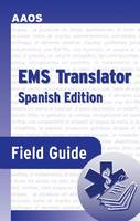 EMS Translator Field Guide (Spanish Edition) by American Academy of Orthopaedic Surgeons (AAOS), David Swadener