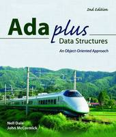Ada Plus Data Structures: An Object Oriented Approach by Nell Dale, John W. McCormick