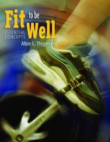 Fit to be Well: Essential Concepts by Alton L. Thygerson