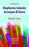 Handbook of BioPharma Industry Acronyms & Terms by Ronald P. Evens