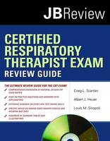 Certified Respiratory Therapist Exam Review Guide by Craig L. Scanlan, Albert J. Heuer, Louis M. Sinopoli