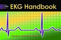 The EKG Handbook by Theresa A. Middleton Brosche