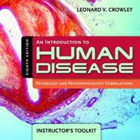 An An An Introduction to Human Disease Itk- Intro to Human Disease 8e Instructor's Toolkit Instructor's Toolkit by Leonard V. Crowley