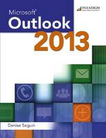 Microsoft (R) Outlook 2013 Text by Denise Seguin