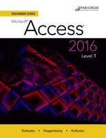 Benchmark Series: Microsoft (R) Access 2016 Level 1 Text by Nita Rutkosky, Audrey Rutkosky Roggenkamp, Ian Rutkosky