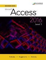 Benchmark Series: Microsoft (R) Access 2016 Level 1 Text with physical eBook code by Nita Rutkosky, Audrey Rutkosky Roggenkamp, Ian Rutkosky