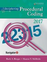 Deciphering Procedural Coding 2017 Text, eBook and Navigator (code via mail) by Chippewa Valley Technical College, Ruth Berger, Sharon McBride