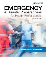 Emergency and Disaster Preparedness for Health Professionals, Text by Linda Young Landesman