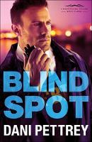 Blind Spot by Dani Pettrey