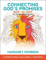 Connecting God's Promises Dot-To-Dot Extreme Puzzle Challenges, Plus Devotions by Margaret Feinberg
