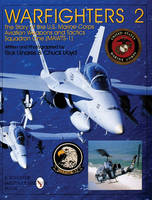 Warfighters 2 The Story of the U.S. Marine Corps Aviation Weapons and Tactics Squadron One (MAWTS-1) by Rick Linares, Chuck Lloyd