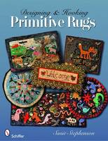 Designing and Hooking Primitive Rugs by Susie Stephenson