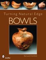 Turning Natural Edge Bowls by Bernard Hohlfeld