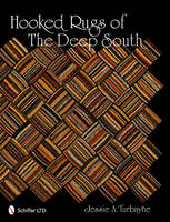 Hooked Rugs of The Deep South by Jessie A. Turbayne