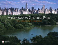 Windows on Central Park The Landscape Revealed by Betsy Pinover Schiff