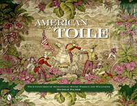 American Toile Four Centuries of Sensational Scenic Fabrics and Wallpaper by Michele Palmer