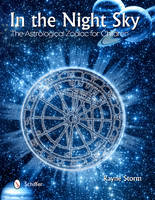 In the Night Sky The Astrological Zodiac for Children by Rayne Storm