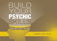 Build Your Psychic Skills The 90-Day Plan by Karen, Ph.D. Fox