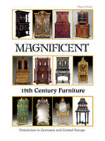 Magnificent 19th Century Furniture Historicism in Germany and Central Europe by Rainer Haaff