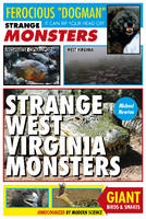 Strange West Virginia Monsters by Michael Newton