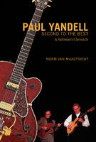 Paul Yandell, Second to the Best A Sideman's Chronicle by Norm Van Maastricht