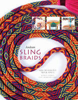 Andean Sling Braids New Designs for Textile Artists by Rodrick Owen, Terry Newhouse Flynn