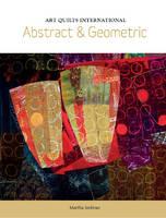 Art Quilts International Abstract & Geometric by Martha Sielman