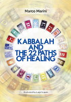 Kabbalah & the 22 Paths of Healing by Marco Marini