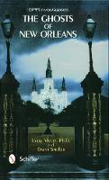 ISPR Investigates The Ghosts of New Orleans by Larry Montz, Daena Smoller