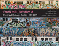 From the Platform 2 More NYC Subway Graffiti, 1983-1989 by Paul Cavalieri, Henry Chalfant
