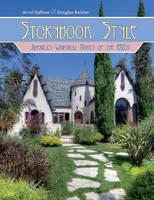 Storybook Style Americas Whimsical Homes of the 1920s by Arrol Gellner, Douglas Keister