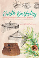 Earth Basketry Weaving Containers with Natures Materials by Osma Gallinger Tod