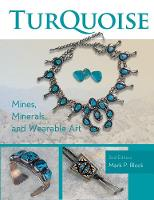 Turquoise Mines, Minerals, and Wearable Art by Mark P. Block