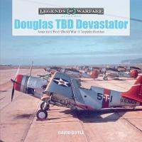 Douglas TBD Devastator America's First World War II Torpedo Bomber by David Doyle