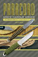 Paracord Knife Handle Wraps The Complete Guide, from Tactical to Asian Styles by Jan Dox