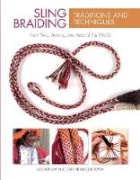 Sling Braiding Traditions and Techniques From Peru, Bolivia, and Around the World by Rodrick Owen, Terry Newhouse Flynn