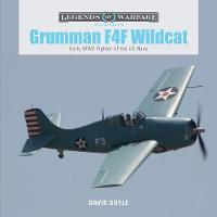 Grumman F4F Wildcat Early WWII Fighter of the US Navy by David Doyle