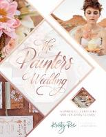 The Painter's Wedding Inspired Celebrations with an Artistic Edge by Kristy Rice