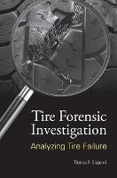 Tire Forensic Investigation Analyzing Tire Failure by Thomas R. Giapponi