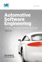 Automotive Software Engineering Principles, Processes, Methods, and Tools by Joerg Schaeuffele, Thomas Zurawka